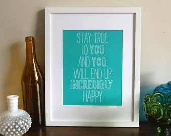 Inspirational art, typography print, stay true to you print, be yourself quote, Art Print 8 x 10 size
