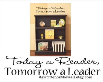 Today a Reader Tomorrow a Leader / Reading for Kids / Reading Room Quote / Playroom Quote / Vinyl Lettering Wall Saying