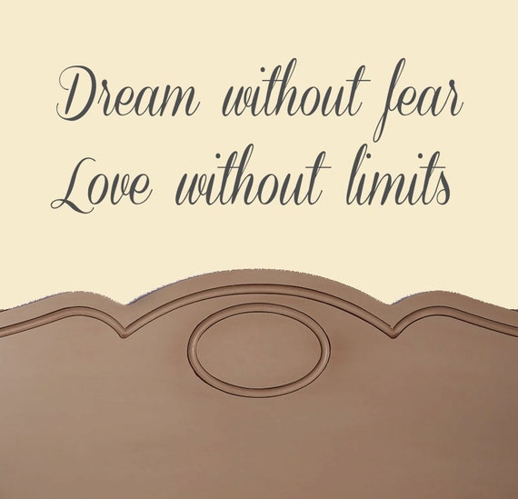 Dream Without Fear Love Without Limits: Dream Without Fear Love Without Limits VINYL DECAL 10x22