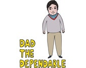 Father's Day - Dad The Dependable