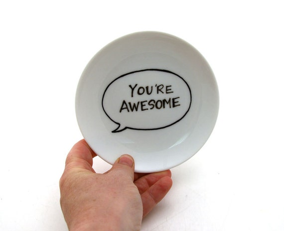 You're Awesome on circular dish