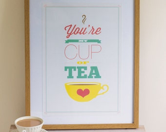 A3 'You're my Cup of Tea' Print