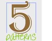 any FIVE patterns - INSTANT DOWNLOAD!