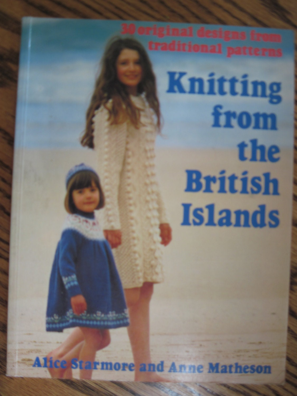 Knitting from the British Islands: 30 Original Designs from Traditional Patterns Alice Starmore and Anne Matheson