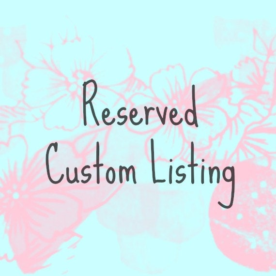 Reserved Custom Listing For Mary