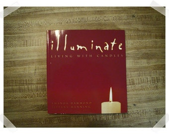 Illuminate- Living with Candles/Softcover Idea Book/2001*