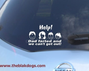 Help Dad farted and I can't get out, family sticker, Vinyl Sticker, Car Decal, personalized sticker