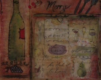 SALE -Eat,drink and be Merry -Original Encaustic/mixed media