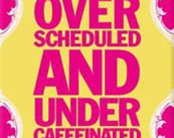 """Magnet, """"Over Scheduled And Under Caffeinated"""""""
