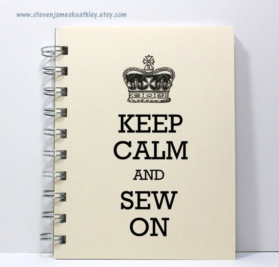 Sewing Journal Notebook Diary Sketch Book - Keep Calm & Sew On - Small Notebook 5.5 x 4.25 Inches - Ivory