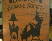 Primitive Handpainted Black Cat Humane Society Wood Sign