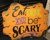 EAT DRINK and be SCARY Sign/Halloween/Halloween Bling/Party Sign/Halloween Party/Event Sign/Holiday Decor/Wood Sign/Hand Painted