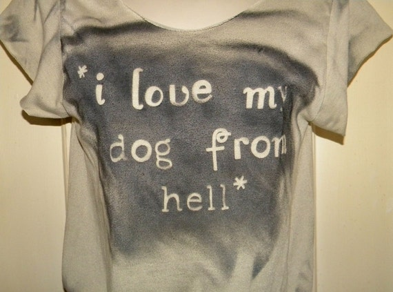 Dog from Hell Love T Shirt  Upcycled Tee  Top Size  Small-Medium Shredded Top