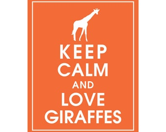 Keep Calm and LOVE GIRAFFES - Art Print (Featured in Crimson Orange) Keep Calm Art Prints and Posters