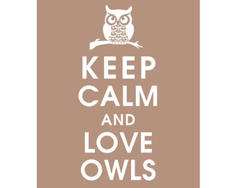 Keep Calm and LOVE OWL (B) - Art Print (Featured in Latte Brown) Keep Calm Art Prints and Posters