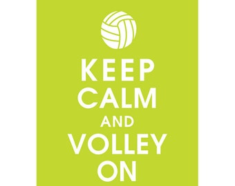 Keep Calm and VOLLEY ON (B) - Art Print (Featured in Lime Soda) Keep Calm Art Prints and Posters
