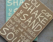 NEW You Can Shake the Sand from Your Shoes But it Will Never Leave Your Soul - Beach Vintage Style Typography Word Art Sign