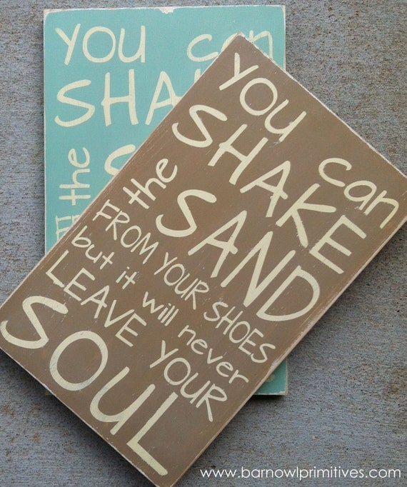 You Can Shake the Sand from Your Shoes But it Will Never Leave Your Soul - Beach Vintage Style Typography Word Art Sign
