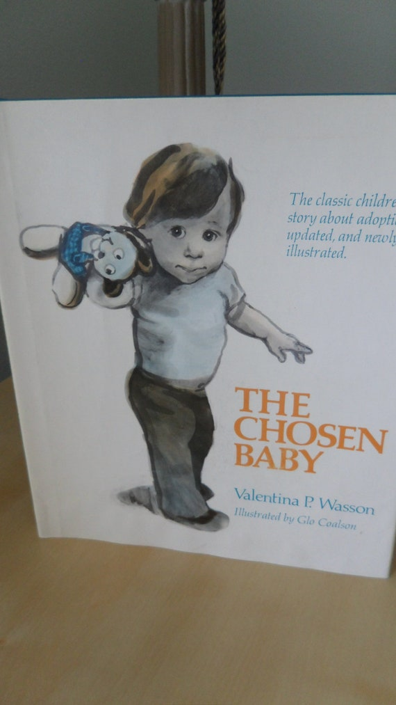 THE CHOSEN BABY Book about Adoption by Valentina P. Wasson Illustrated by Glo Coalson Classic Vintage 1977 Revised Edition