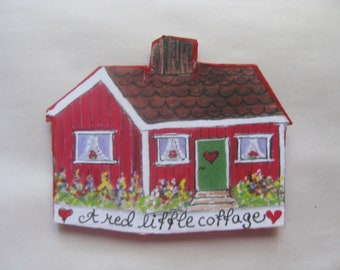MAGNET, Handcrafted paper mache' with text : A red little cottage.