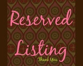 Reserved Listing for Heidi Graves