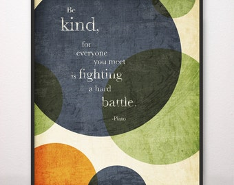 11x14 Be Kind Hard Battle Plato Art Print Circles