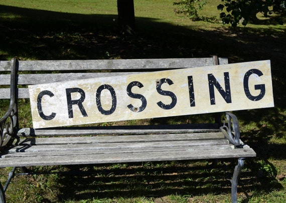 """Vintage Railroad """"Crossing' Sign - weathered and worn"""