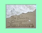 The Beach Cheaper Than Therapy Printed fine art photo 5x7 8x10