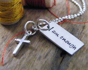 I am enough sterling silver hand stamped necklace with Christian cross
