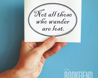 Not all those who wander are lost bumper sticker