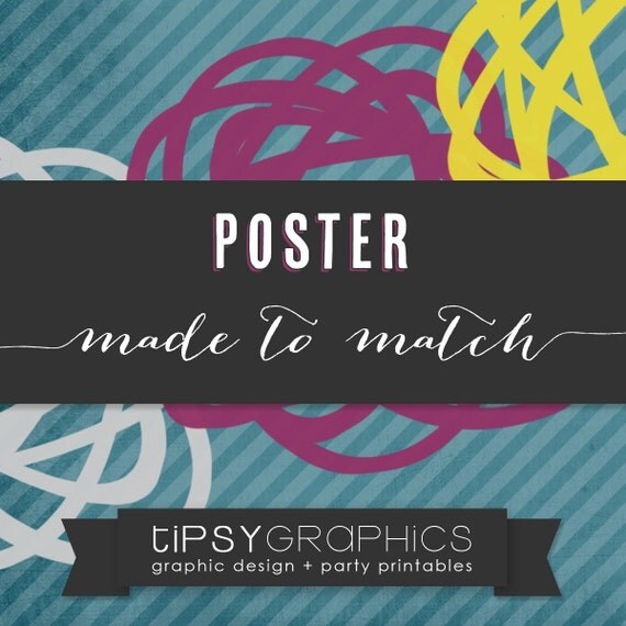 Poster. Printable ADD ON. Made to Match any Tipsy Graphics Design