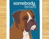 Boxer Dog Art Print - Somebody Farted - Funny Boxer Dog Gifts