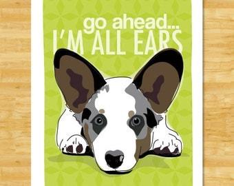 Cardigan Corgi Art Print - Go Ahead I'm All Ears - Blue Merle Cardigan Corgi Gifts Dog Art