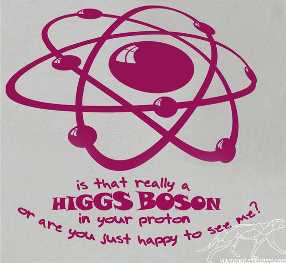 HALF OFF CLOSEOUT Sale! Higss Boson Science Shirt Sexy Funny Geeky Mae West Takeoff. Women or Unisex. Buy Any 2 Sale Items & Get Half Off!