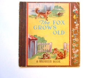 The Fox Grows Old, a Vintage Children's Book, Brownie Book