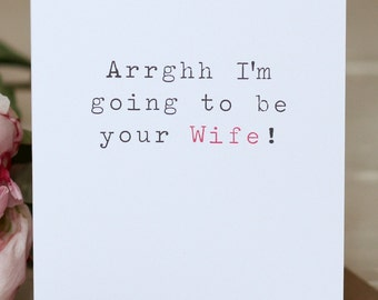 Wedding Card - 'Arrghh I'm Going To Be Your Wife'