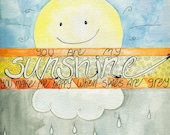 SALE! You Are My Sunshine - 8x10 watercolor print