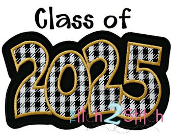 Class of 2025 Double Applique Design  5x7 and 6x10  INSTANT DOWNLOAD now available