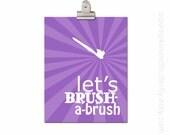Kids Bathroom Wall Art, Bathroom Quotes, Kids Art Prints, Bathroom Decor, Childrens Print, Bath Time, Brush Your Teeth, Let's Brush-A-Brus