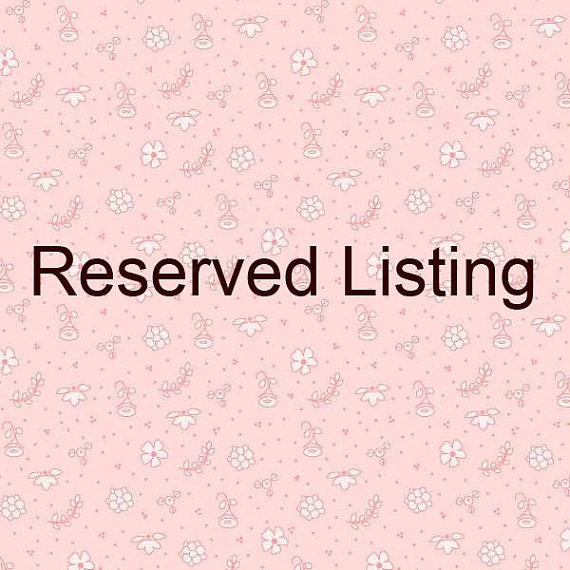 Reserved listing for LizzyLovette