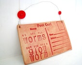 We are all worms, but you are a Glow worm - Ceramic postcard with vintage buttons. Made in Wales, UK.  Red
