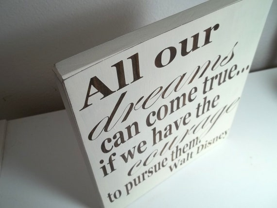 Cream and Walnut Stained Walt Disney Quote Painted Wood Sign