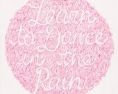 SALE   Learn to dance in the rain quote pink ink hand drawn poster