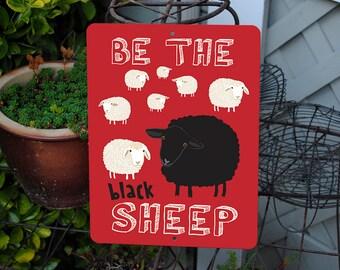 "Be The Black Sheep Sign 9"" x 12"" Red. SKU: SN912513"