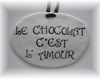 French Ceramic Wall Plaque Says Chocolate is LOVE French Home Decor French Wall Art French Gift