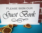 "8"" x 16"" Wedding Signs on Stands....Please sign our Guest Book"