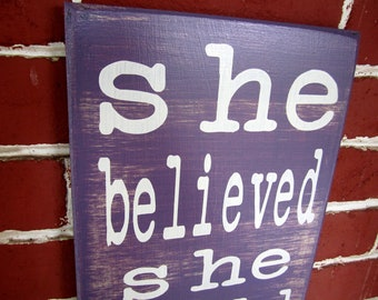 "9"" x 21"" - Wooden Sign - she believed she could so she did - MADE TO ORDER"