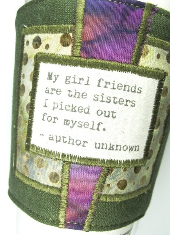 Coffee Cup Cozy - Girl friends and Sisters Quote