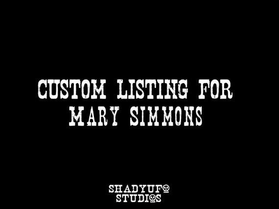Custom Listing For Mary Simmons