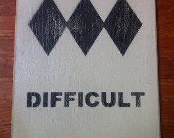 "Vintage Sign- Skiing/Snowboarding ""Difficult"" Triple Black Diamond"